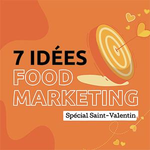 St-Valentin :  7 idées Food Marketing pour votre restaurant